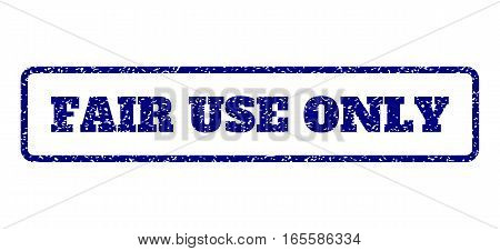 Navy Blue rubber seal stamp with Fair Use Only text. Vector tag inside rounded rectangular shape. Grunge design and unclean texture for watermark labels. Horisontal emblem on a white background.