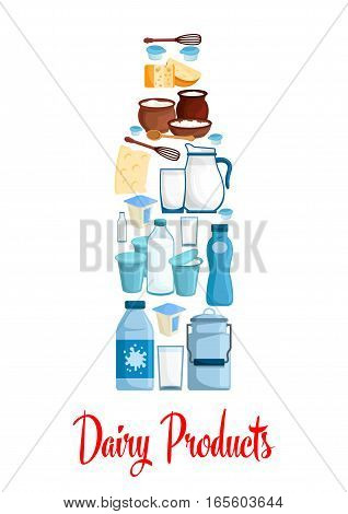 Milk and dairy poster. Bottle of milk designed of dairy village and farm products cheese, sour cream jar and butter, milk curd and milkshake, cottage cheese, yogurt or kefir, whisk and spoon. Vector symbol