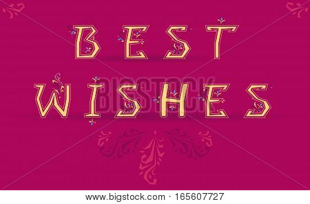 Inscription Best Wishes. Delicate yellow letters with floral pattern. Pink background. Unusual artistic font. Illustration