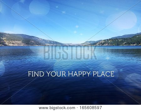 Inspirational quote on scenic lake landscape with reflections on blue water. Mountains and clear sky with lighting effects.