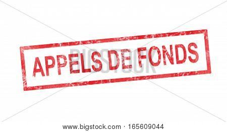 Calls For Funds In French Translation In Red Rectangular Stamp