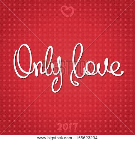 Only Love. Trendy handwritten calligraphy. Vector illustration