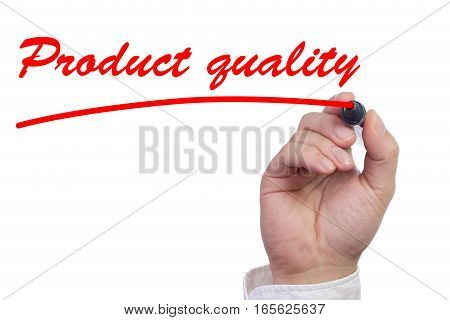 Hand underlining the words product quality in red isolated on white