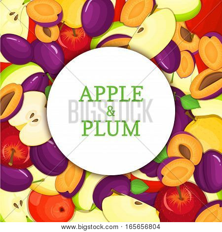 Round white frame on ripe apple plum background. Vector card illustration. Delicious fresh and juicy plums apples peeled piece of half slice seed appetizing looking for design of food packaging juice