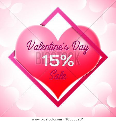 Realistic red heart with an inscription in centre text Valentines Day Sale 15 percent Discounts in pink square frame. SALE concept for shopping, mobile devices, online shop. Vector illustration.