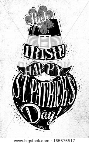 Poster St Patrick hat and beard lettering luck irish happy st Patricks day drawing in vintage style on dirty paper background