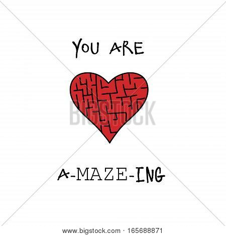 You are amazing hand drawn happy Valentines day greeting card with heart labyrinth