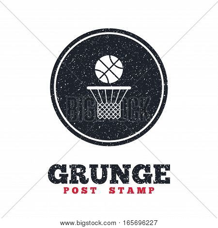 Grunge post stamp. Circle banner or label. Basketball basket and ball sign icon. Sport symbol. Dirty textured web button. Vector