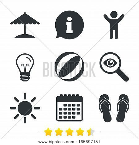 Beach holidays icons. Ball, umbrella and flip-flops sandals signs. Summer sun symbol. Information, light bulb and calendar icons. Investigate magnifier. Vector