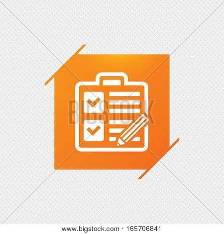 Checklist with pencil sign icon. Control list symbol. Survey poll or questionnaire form. Orange square label on pattern. Vector