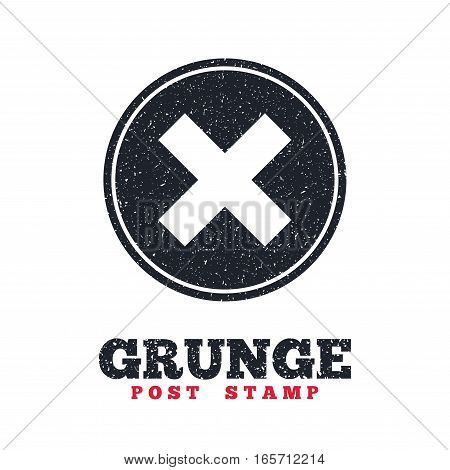 Grunge post stamp. Circle banner or label. Delete sign icon. Remove button. Dirty textured web button. Vector