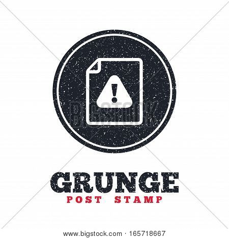 Grunge post stamp. Circle banner or label. File attention sign icon. Exclamation mark. Hazard warning symbol. Dirty textured web button. Vector