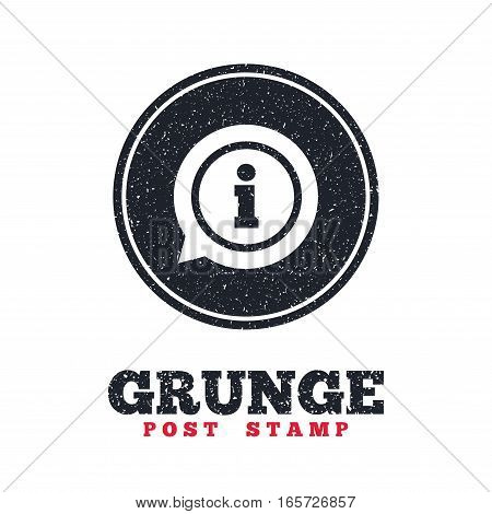 Grunge post stamp. Circle banner or label. Information sign icon. Info speech bubble symbol. Dirty textured web button. Vector