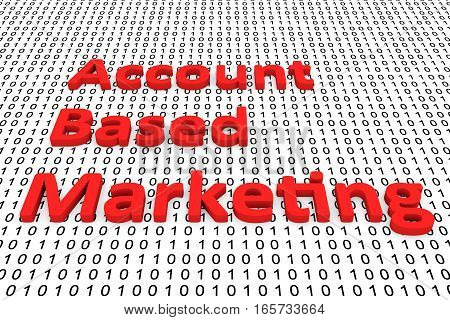 account based marketing in the form of binary code, 3D illustration