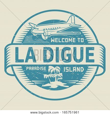 Stamp or label with the text Welcome to La Digue Paradise island vector illustration
