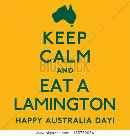 'keep Calm And Eat A Lamington' Poster In Vector Format.