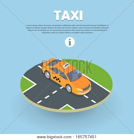 Taxi on part of road isometric web banner. Flat 3d car taxi. City service transport icon. Car taxi icon. Isometric part of city infrastructure. Isometric taxi cab. Yellow tax cab in flat style. Vector