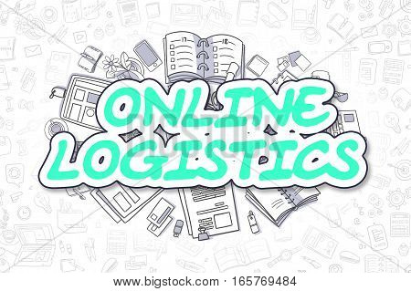 Online Logistics - Sketch Business Illustration. Green Hand Drawn Inscription Online Logistics Surrounded by Stationery. Cartoon Design Elements.