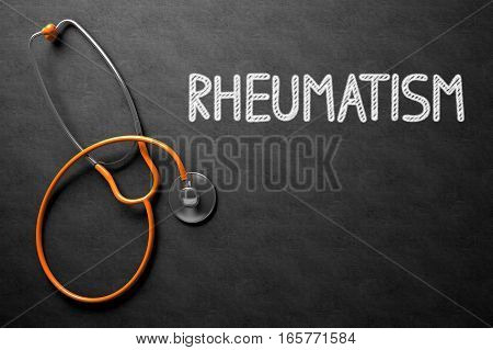 Medical Concept: Rheumatism - Medical Concept on Black Chalkboard. Medical Concept: Black Chalkboard with Rheumatism. 3D Rendering.