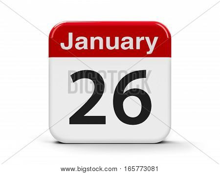 Calendar web button - The Twenty Sixth of January - International Customs Day Australia Day and Republic Day in India three-dimensional rendering 3D illustration