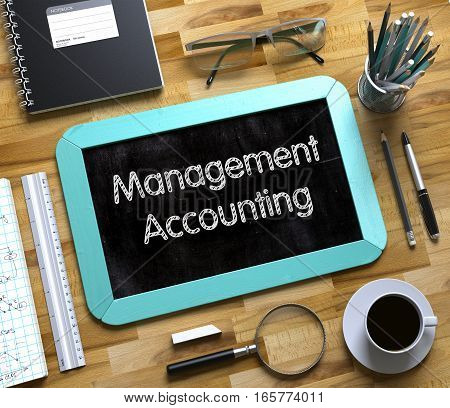 Management Accounting - Mint Small Chalkboard with Hand Drawn Text and Stationery on Office Desk. Top View. Management Accounting Handwritten on Small Chalkboard. 3d Rendering.
