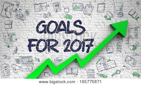 Goals For 2017 - Development Concept. Inscription on the White Wall with Doodle Icons Around. Goals For 2017 - Modern Line Style Illustration with Doodle Design Elements.