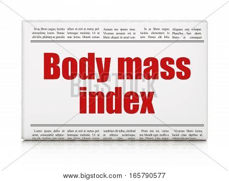 Medicine concept: newspaper headline Body Mass Index on White background, 3D rendering
