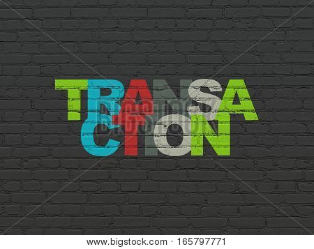 Money concept: Painted multicolor text Transaction on Black Brick wall background