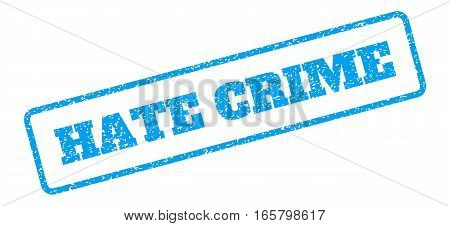 Blue rubber seal stamp with Hate Crime text. Vector caption inside rounded rectangular banner. Grunge design and dust texture for watermark labels. Inclined emblem on a white background.