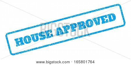 Blue rubber seal stamp with House Approved text. Vector tag inside rounded rectangular banner. Grunge design and unclean texture for watermark labels. Inclined emblem on a white background.