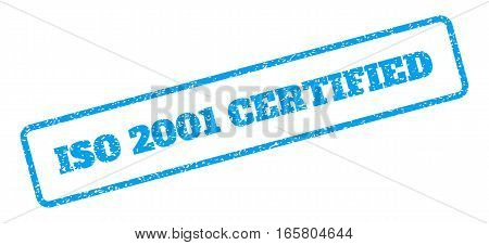 Blue rubber seal stamp with ISO 2001 Certified text. Vector caption inside rounded rectangular frame. Grunge design and dust texture for watermark labels. Inclined sign on a white background.