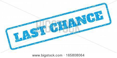 Blue rubber seal stamp with Last Chance text. Vector tag inside rounded rectangular frame. Grunge design and unclean texture for watermark labels. Inclined blue sticker on a white background.