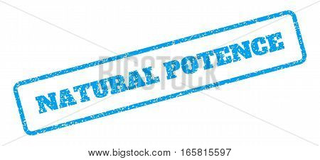 Blue rubber seal stamp with Natural Potence text. Vector caption inside rounded rectangular banner. Grunge design and dust texture for watermark labels. Inclined emblem on a white background.