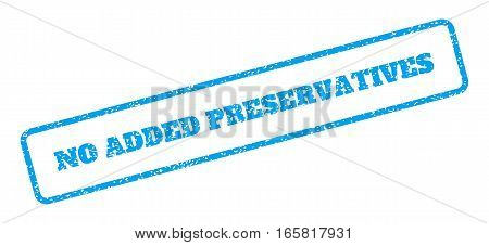 Blue rubber seal stamp with No Added Preservatives text. Vector tag inside rounded rectangular banner. Grunge design and scratched texture for watermark labels. Inclined sign on a white background.