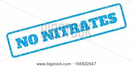 Blue rubber seal stamp with No Nitrates text. Vector tag inside rounded rectangular shape. Grunge design and dirty texture for watermark labels. Inclined sign on a white background.