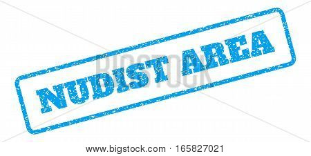 Blue rubber seal stamp with Nudist Area text. Vector caption inside rounded rectangular shape. Grunge design and unclean texture for watermark labels. Inclined blue sticker on a white background.