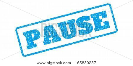 Blue rubber seal stamp with Pause text. Vector message inside rounded rectangular frame. Grunge design and scratched texture for watermark labels. Inclined emblem on a white background.