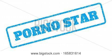 Blue rubber seal stamp with Porno Star text. Vector caption inside rounded rectangular shape. Grunge design and dirty texture for watermark labels. Inclined sign on a white background.