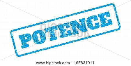 Blue rubber seal stamp with Potence text. Vector caption inside rounded rectangular frame. Grunge design and dust texture for watermark labels. Inclined blue sticker on a white background.