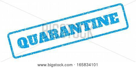 Blue rubber seal stamp with Quarantine text. Vector message inside rounded rectangular frame. Grunge design and dust texture for watermark labels. Inclined sign on a white background.