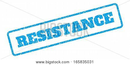 Blue rubber seal stamp with Resistance text. Vector message inside rounded rectangular frame. Grunge design and scratched texture for watermark labels. Inclined sign on a white background.