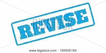 Blue rubber seal stamp with Revise text. Vector message inside rounded rectangular banner. Grunge design and dust texture for watermark labels. Inclined blue sticker on a white background.