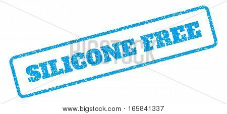 Blue rubber seal stamp with Silicone Free text. Vector caption inside rounded rectangular frame. Grunge design and scratched texture for watermark labels. Inclined sign on a white background.