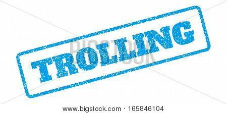 Blue rubber seal stamp with Trolling text. Vector caption inside rounded rectangular frame. Grunge design and unclean texture for watermark labels. Inclined blue sticker on a white background.