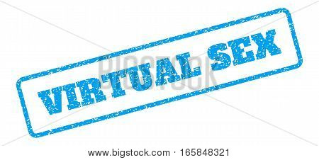 Blue rubber seal stamp with Virtual Sex text. Vector tag inside rounded rectangular frame. Grunge design and dust texture for watermark labels. Inclined blue sticker on a white background.