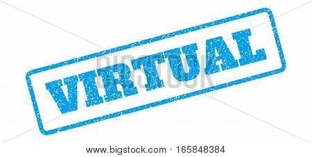 Blue rubber seal stamp with Virtual text. Vector caption inside rounded rectangular frame. Grunge design and unclean texture for watermark labels. Inclined blue sticker on a white background.