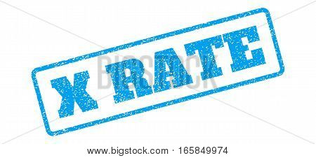 Blue rubber seal stamp with X Rate text. Vector tag inside rounded rectangular banner. Grunge design and dirty texture for watermark labels. Inclined sign on a white background.