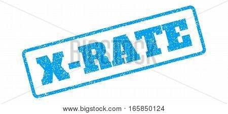 Blue rubber seal stamp with X-Rate text. Vector message inside rounded rectangular shape. Grunge design and dirty texture for watermark labels. Inclined sign on a white background.