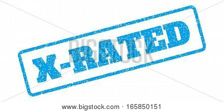 Blue rubber seal stamp with X-Rated text. Vector message inside rounded rectangular banner. Grunge design and dust texture for watermark labels. Inclined blue sticker on a white background.
