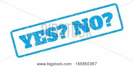 Blue rubber seal stamp with Yes Question No Question text. Vector tag inside rounded rectangular shape. Grunge design and dust texture for watermark labels. Inclined blue sticker on a white background.